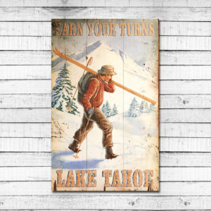 Earn Your Turns – Lake Tahoe
